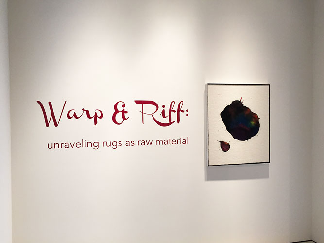 "Installation View: ""Warp & Riff: Unraveling Rugs as Raw Material,"" McClain Gallery, 2015"