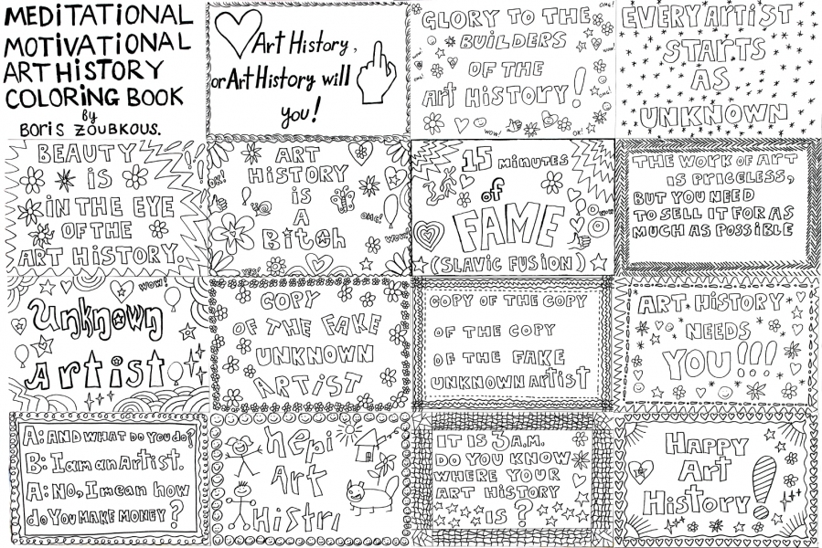 "HAPPY ART HISTORY!  ""MEDITATIONAL-MOTIVATIONAL ART HISTORY COLORING BOOK BY BORIS ZOUBKOUS. 16 PAGES."""