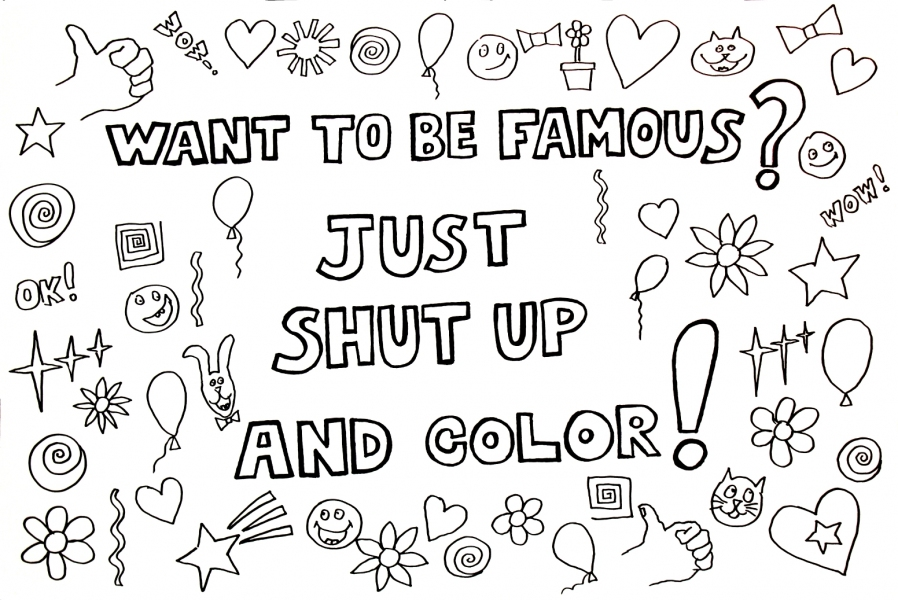 "HAPPY ART HISTORY!  ""WANT TO BE FAMOUS? JUST SHUT UP AND COLOR!"" COLORING PAGE (TALKING CANVASES)"