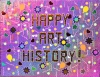 HAPPY ART HISTORY!  HOLOGRAPHIC PAPERS, CONSTRUCTION PAPER,OIL PAINT, PLASTIC GEMS ON A HEAVY FOAM BOARD ON A HEAVY DUTY STRETCHER.