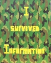 I  SURVIVED INFORMATION Highlight Spray Paint on Vinyl Camouflage on Wooden Frame.
