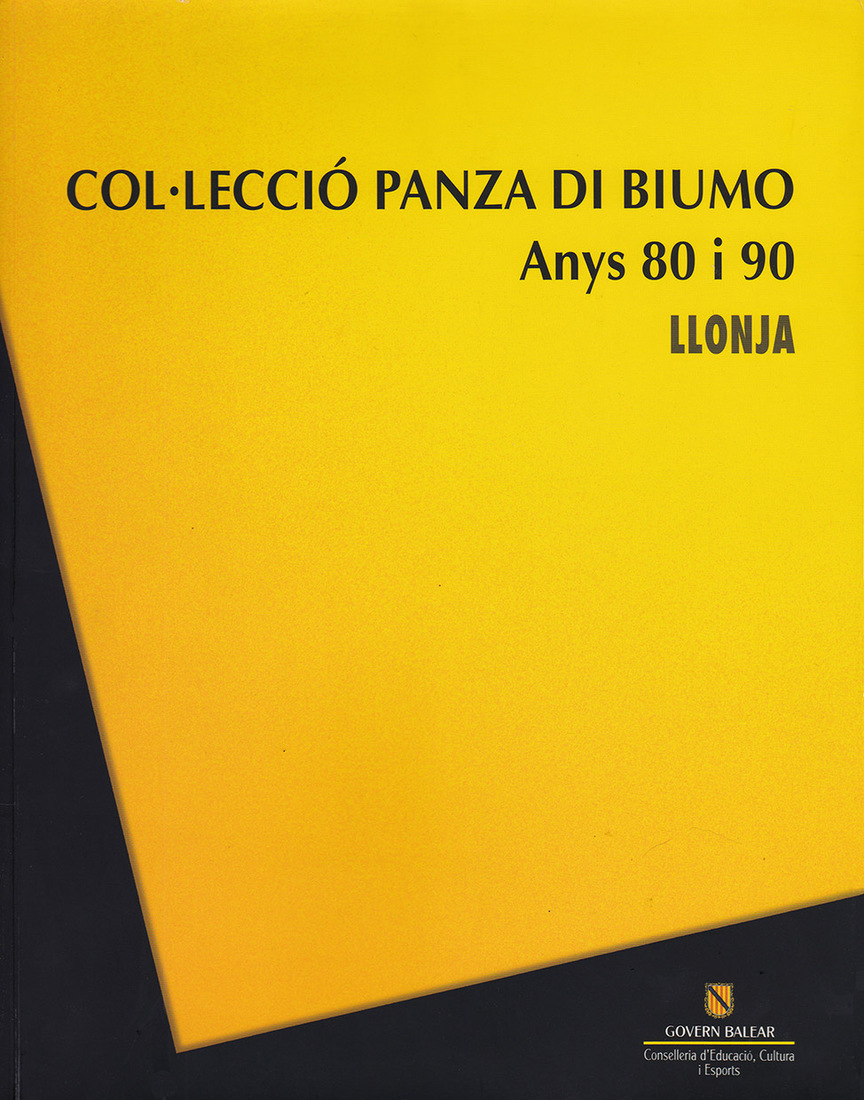 "Catalogues / Publications Panza, Giuseppe. ""The Exhibition in Sa Llonja: Colleccio Panza di Biumo."""