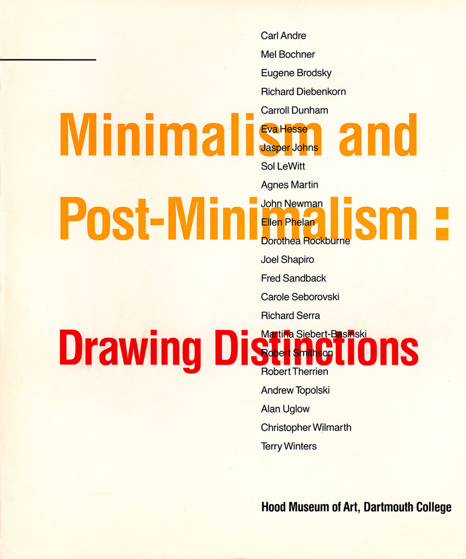 "Catalogues / Publications Anderson, Lisa ""Minimalism and Post-Minimalism: Drawing Distinctions."""