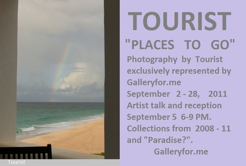 "G      A      L       L       E      R      Y           F      O      R   .      M     E      TOURIST. ""PLACES TO GO"". PHOTOGRAPHY  2011 Unique signed C-Prints by Tourist. Collections from previous shows."