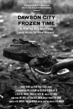 "BILL MORRISON • HYPNOTIC PICTURES ""Dawson City: Frozen Time"" 120 min"