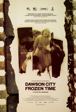 BILL MORRISON • HYPNOTIC PICTURES Dawson City: Frozen Time North American Theatrical, DVD/ Blu-ray, Amazon, etc.