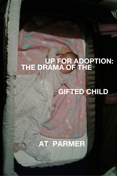 Heather Bursch Up For Adoption: The Drama of the Gifted Child