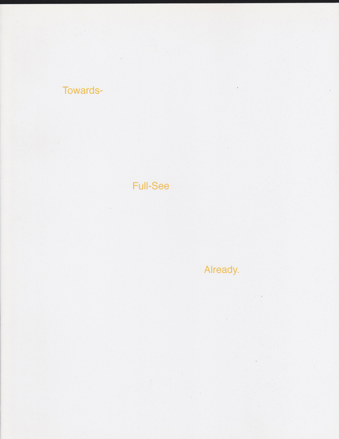 JESSICA DICKINSON publications remainder book for Towards / Full-See / Already, Frieze London 2010