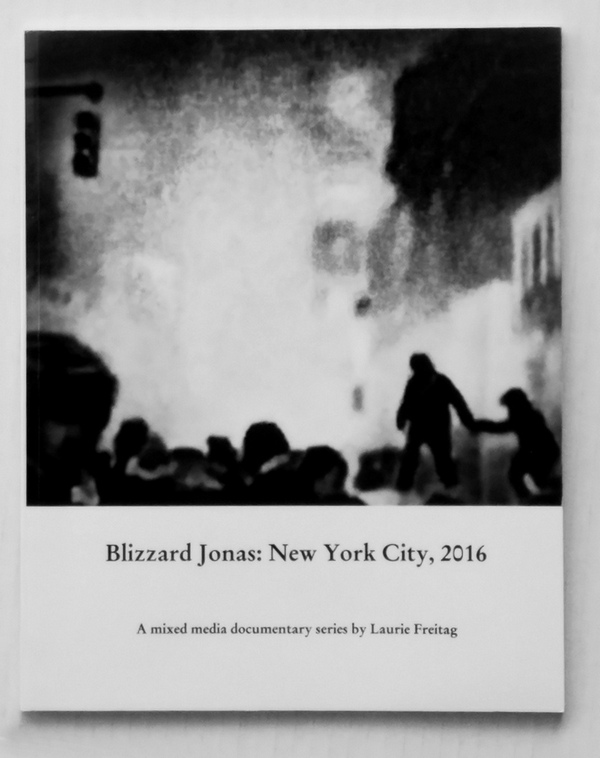 "Laurie Freitag : Photographer Click on image to purchase Blizzard Jonas: New York City, 2016  (64 pg book w/ 28 B&W images available on Amazon.com) Soft-cover, 28 B&W images, 64 pages, 9""x7"" (To see all images in book go to Project: Blizzard Jonas on this site www.lauriefreitag.com.)"