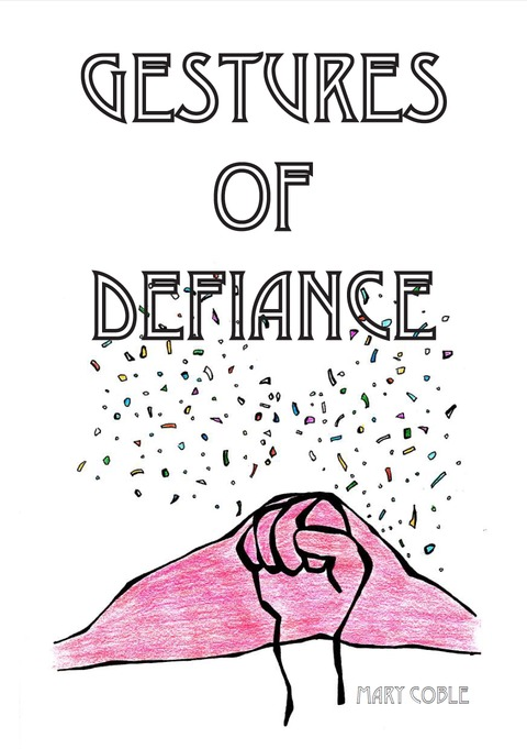 MC COBLE Gestures of Defiance Zine, 2015