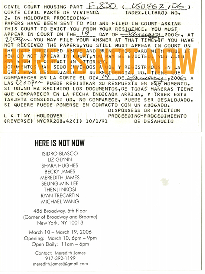 HERE IS NOT NOW, 2006, 486 Broadway, NYC  HERE IS NOT NOW, 2006, 486 Broadway, NYC