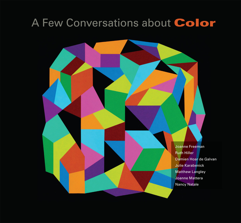 A Few Conversations about Color at dm contemporary, New York, nY Catalog of the show by Ruth Hiller