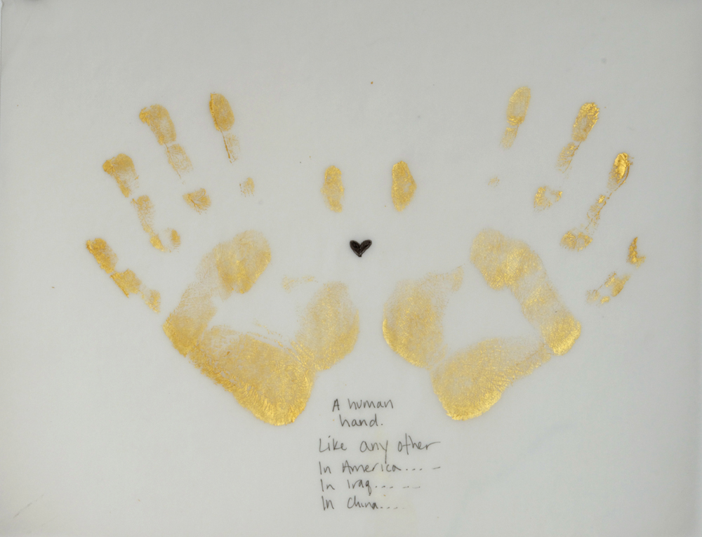 "Gold Handprint Project ""A human hand. Like any other.  In America... In Iraq...  In China... """