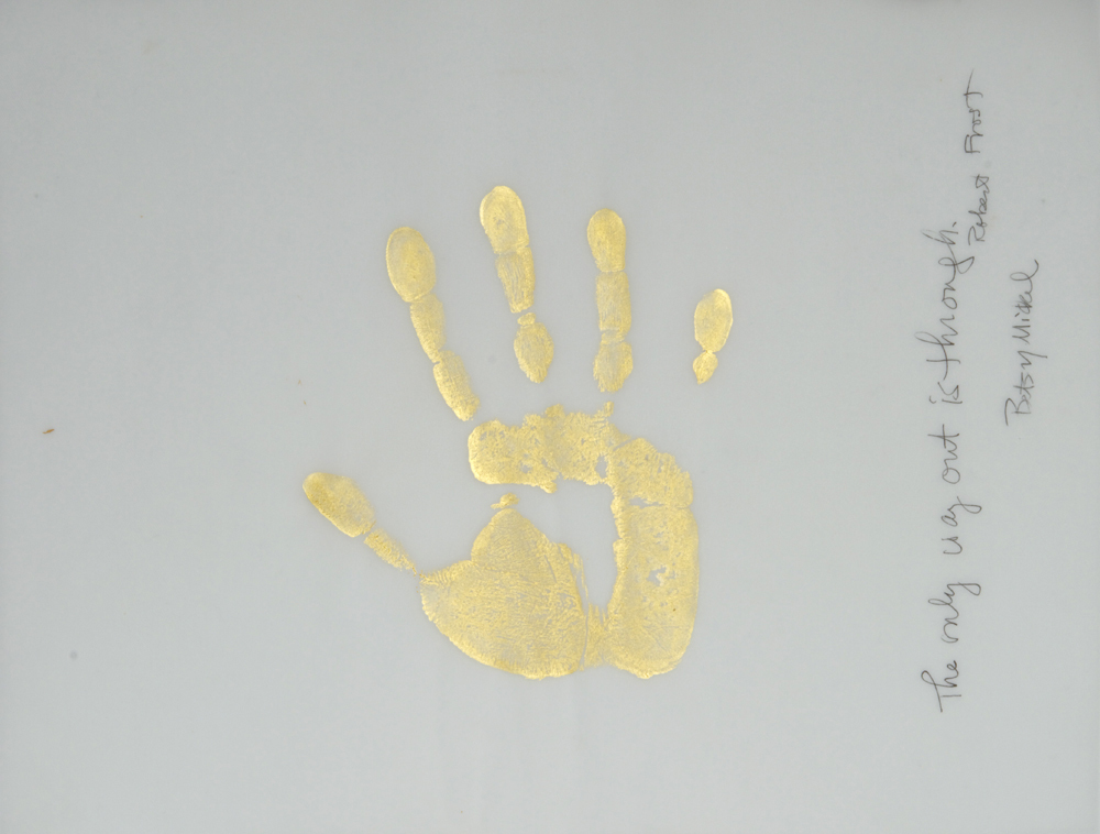 "Gold Handprint Project ""The only way out is through."" Robert Frost"