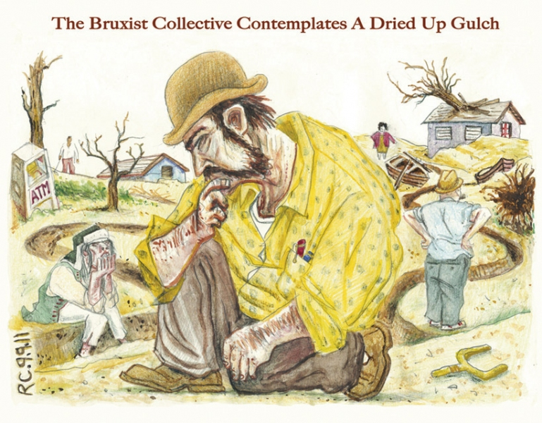 Narratives of the Bruxist Collective The Bruxists Contemplate a Dried Up Gulch