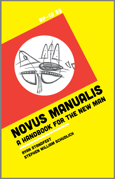 R Y A N   S T A N D F E S T novus manualis: a handbook for the new man