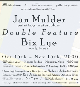 Sideshow Double Feature: Jan Mulder: paintings, watercolors & Bix Lye: sculpture