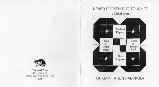 Tina Seligman Never Spoken But Touched: a folded poem Collaborative poem with John & Joan Digby, Luda & Dennis Pahl, Michael Kaplan