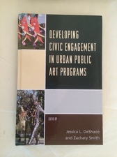 JANUARY 2016 LEAD ESSAY in newly published book: DEVELOPING CIVIC ENGAGEMENT  IN URBAN PUBLIC ART PROGRAMS