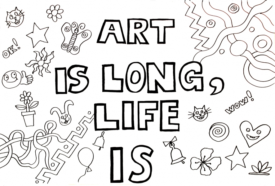 "HAPPY ART HISTORY!  ""ART IS LONG, LIFE  IS"".   COLORING PAGE (TALKING CANVASES)"