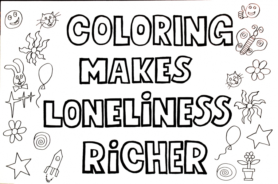 "HAPPY ART HISTORY!  ""COLORING MAKES LONELINESS RICHER.""  COLORING PAGE (TALKING CANVASES)"