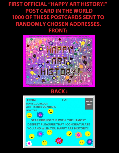 "HAPPY ART HISTORY!  FIRST OFFICIAL ""HAPPY ART HISTORY!"" POSTCARD IN THE WORLD. 1000 OF THESE POSTCARDS WERE SENT TO RANDOMLY CHOSEN ADDRESSES"