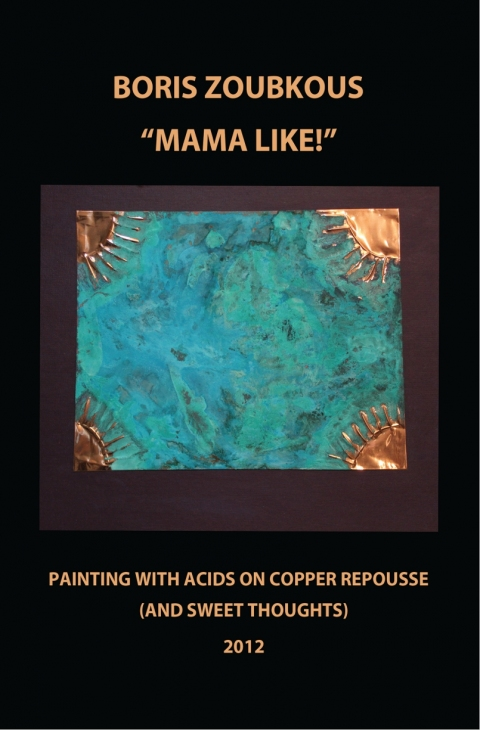 "CATALOGUES ""MAMA LIKE !"". PAINTING WITH ACIDS ON COPPER REPOUSSE (AND SWEET THOUGHTS)"