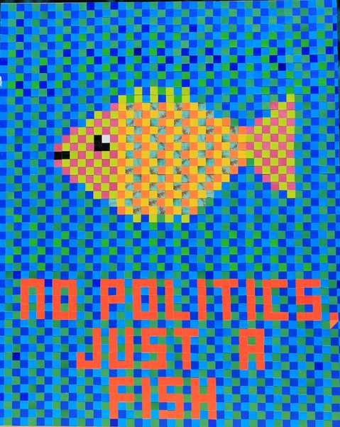 "I  SURVIVED INFORMATION "" NO POLITICS, JUST A FISH""."