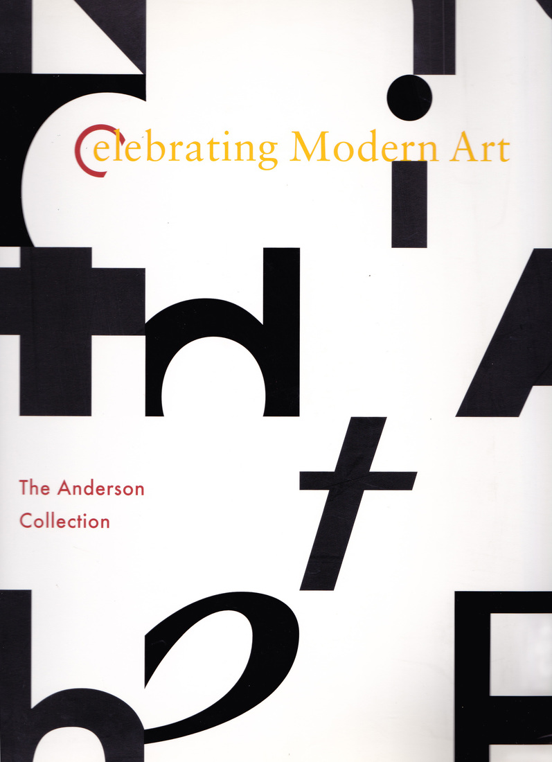 "Catalogues / Publications Benezra, Neal. ""Renewing Modernism: Celebrating Modern Art, The  Anderson Collection."""