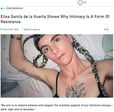Elisa García de la Huerta Shows Why Intimacy Is A Form Of Resistance. March 26, 2018. Interview by Maria Suarez for Cultura Colectiva