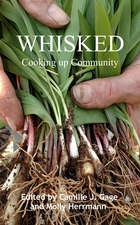 Camille J. Gage WHISKED: Cooking Up Community community created cookbook