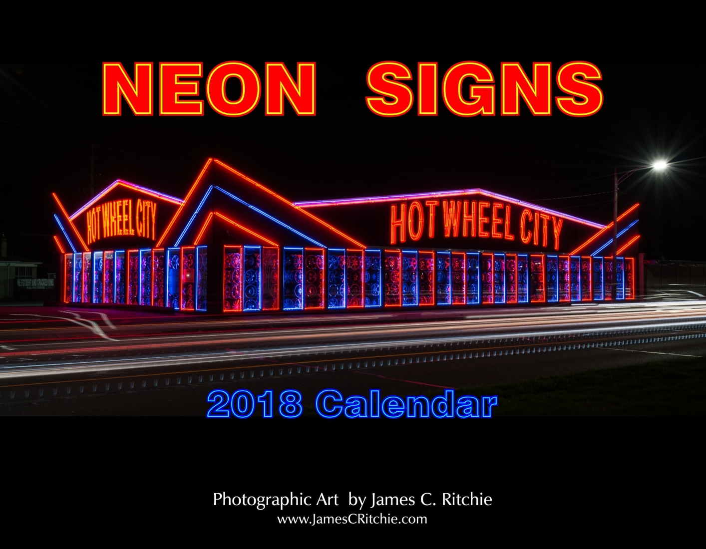 James C. Ritchie Photographic Art 2018 Neon Calendar