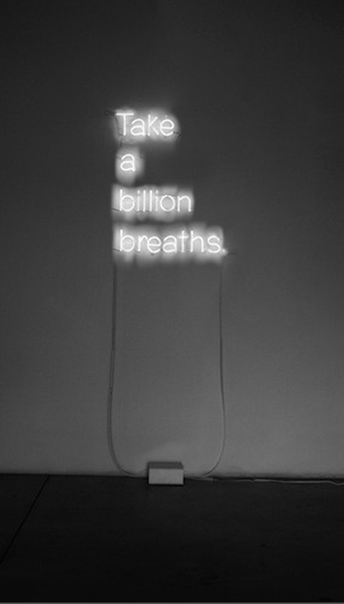 Jill O'Bryan Take a billion breaths white neon