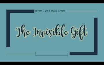 The Invisible Gift