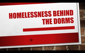 Homelessness Behind the Dorms