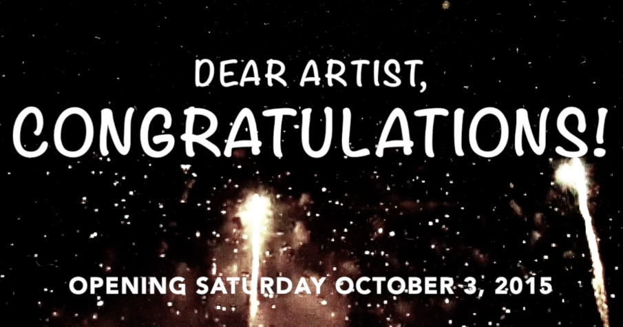 Exhibition Series 7: Dear Artist, Congratulations!, Fall 2015  Exhibition Series 7: Dear Artist, Congratulations!, Fall 2015