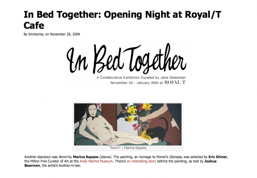 Marina Kappos Selected Press http://thirstyinla.com/2009/11/28/in-bed-together-opens-at-royal-t-cafe/