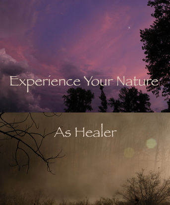 Experience Your Nature As Healer