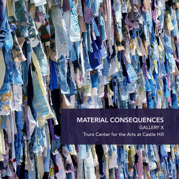 Material Consequences, Castle Hill Center for the Arts, Truro, Mass, June 2014 A catalog of the exhibition curated by Susan Lasch Krevitt and Nancy Natale