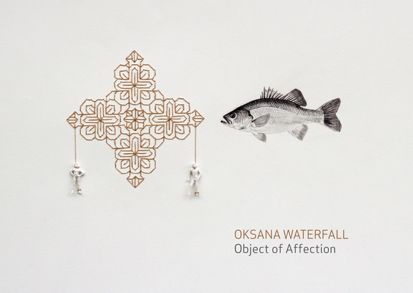 Oksana Waterfall 2016 - Object of Affection