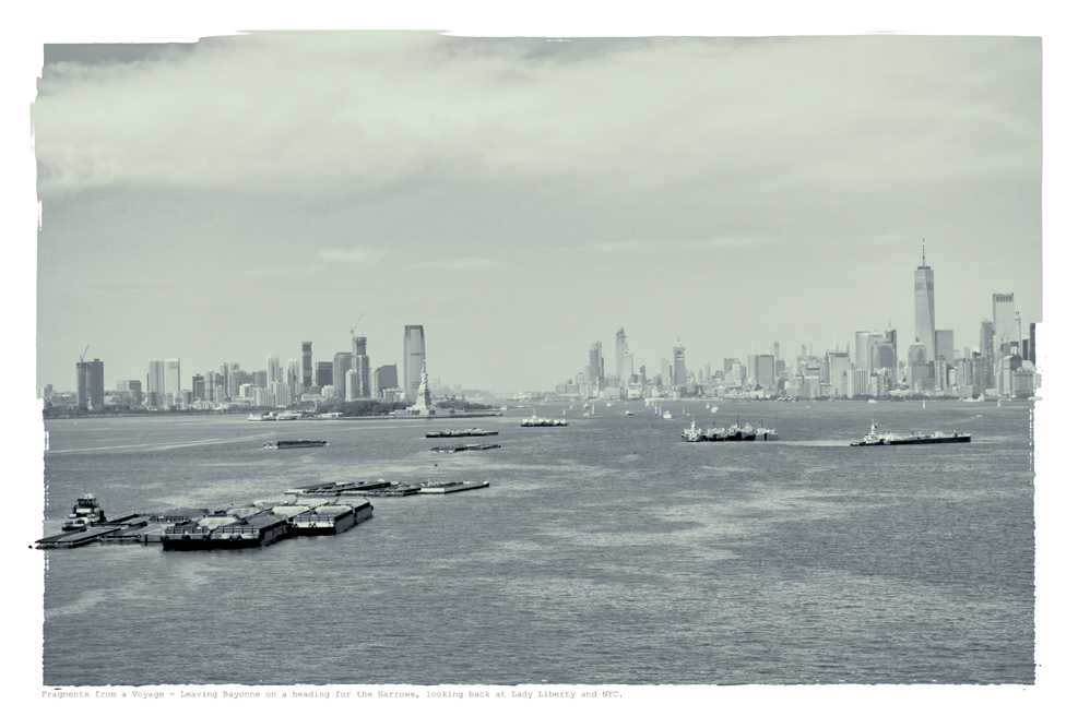 Fragments from a Voyage Leaving Bayonne heading for the Narrows , looking back at Lady Liberty and NYC