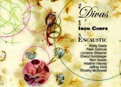 The Divas and Iron Chefs of Encaustic
