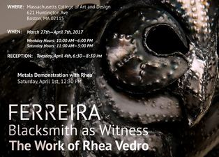 MassArt Solo Exhibition: Ferreira Blacksmith as Witness The Work of Rhea Vedro