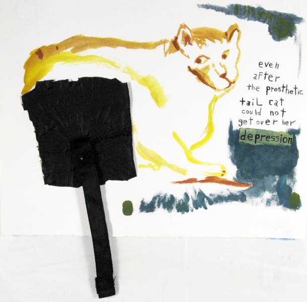 Works on paper  2000 to Present even after the prosthetic tail cat could not get over her depression