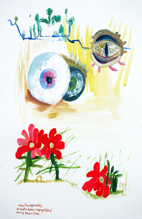 Works on paper  2000 to Present A wartime eye stalks domestic eyes regurgitated during peacetime.