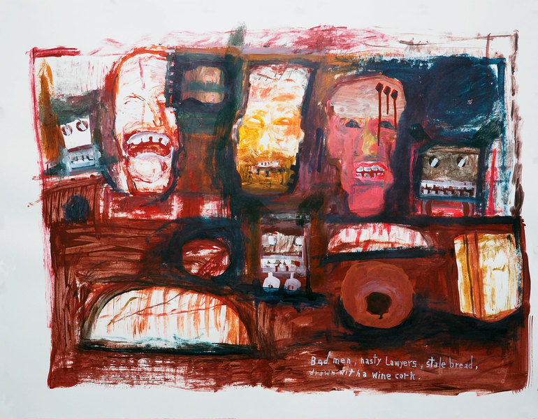 Works on paper  2000 to Present Bad men, nasty lawyers, stale bread, drawn with a wine cork.