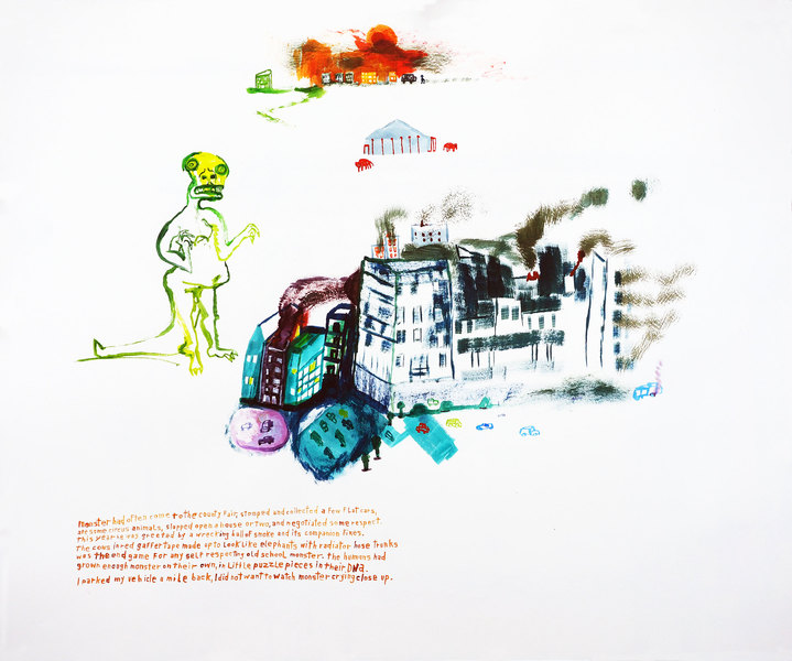 Works on paper  2000 to Present Monster had often come to the county fair, stomped and collected a few flat cars,  ate some circus animals, slapped open a house or two, and negotiated some respect.  The year he was greeted by a wrecking ball of smoke and its companion fires.  The cows in red gaffer tape made up to look like elephants with radiator hose trunks was the end game for any self respecting old school monster. The humans had grown enough monster on their own, in little puzzle pieces in their DNA.  I parked my vehicle a mile back, I did not want to watch monster crying close up.