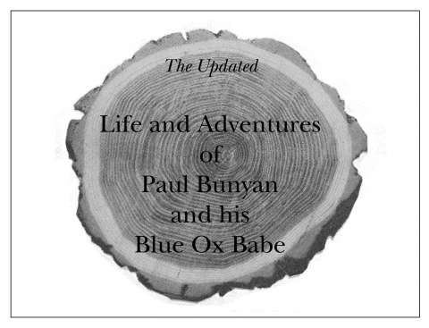 Updated Life and Adventures of Paul Bunyan and His Blue Ox Babe