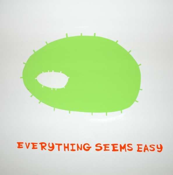 Everything seems easy<br/>
