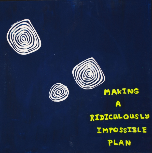 Making a ridiculously impossible plan<br/>
